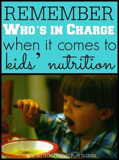 Good advice when it comes to nutrition: Parents provide, children decide. | Fit Bottomed Mamas