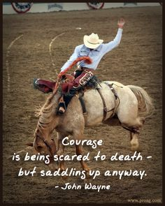 ProAg® Thoughtful Thursday Quote: Our resident Old Farmer couldn't help but quote one of his all time favorite actors and mixing it with his favorite sport, rodeo. A motto to live by..