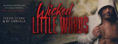 The chilling cover to Wicked Little Words is    FINALLY here!     Title: Wicked Little Words   Genre: Erotic Thriller   Cover Desi...
