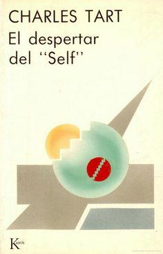 """... El despertar del """"Self"""". Charles Tart. Lo que llamamos hombre normal, ¿es realmente <<normal>>?. Los maestros espirituales de la Tradición Perenne han enseñado que, generalmente, el supuesto estado de normalidad no es más que un estado de adormecimiento y anestesia social, donde el verdadero Sí-mismo, el Self, está ahogado, y donde el potencial humano queda reprimido. http://editorialkairos.com/catalogo/el-despertar-del-self"""