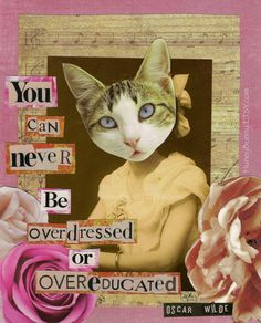 You Can Never Be Overdressed or Overeducated - Oscar Wilde Quote