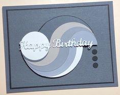 Birthday Cards, Happy Birthday, Masculine Cards, Craft Tutorials, Stampin Up Cards, Swirls, Handmade Cards, I Card, Circles