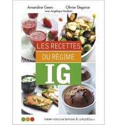 101 recettes à index glycémique bas pour rester mince, en bonne santé, en se faisant plaisir.
