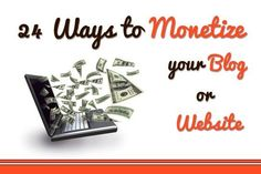 24 ways to monetize your website / app / blog. #ad technology #blog #website #Marketing #Advertising #Social Media Marketing #ad network