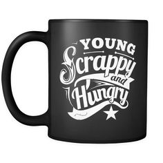 Young Scrappy & Hungry Mug
