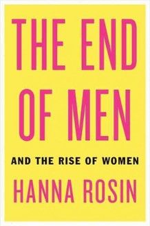 The End of Men and the Rise of Women by Hannah Rosin. Listen to the story on NPR: How in some cases, specifically in areas where American manufacturing jobs have disappeared, there has been a shift in the workforce and in family dynamics due to women taking over the reins. #Women #The_End_of_Men #Hannah_Rosin