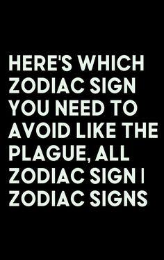 Here's Which Zodiac Sign You Need To Avoid Like The Plague, All Zodiac Sign   Zodiac Signs Chinese Zodiac Signs, All Zodiac Signs, Zodiac Sign Facts, Horoscope Signs, Leo Zodiac Compatibility, Astrology Zodiac, Zodiac Art, Leo Sign, Sign I