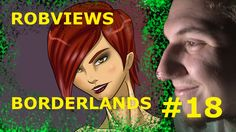 ROBVIEWS BORDERLANDS XBOX 360 LETS PLAY PART 18
