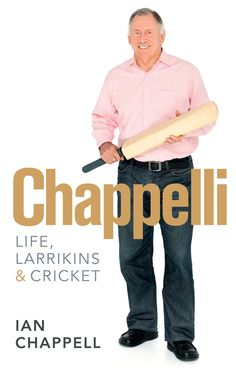 'This wonderful collection of stories showcases all the characters and events from the extraordinary life of an Aussie sporting immortal. In Chappelli: Life and Larrikins, 'Chappelli' takes us on a relaxed, often hilarious, always fascinating journey through his life in cricket and beyond, featuring encounters with everyone from Shane Warne to Sean Connery, from Bradman to Benaud.' Click the pic for more.