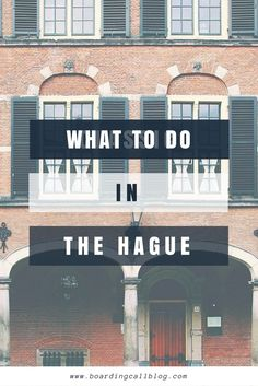 What to do when you visit the Hague Netherlands