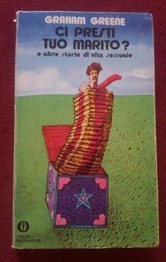 Autore: Graham Greene  Titolo: Ci presti tuo marito? e altre storie di vita sessuale  Anno: 1973 Numero: 470 Copertina: Paolo Guidotti
