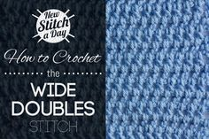 Crochet Tutorial: How to Crochet the Wide Doubles Stitch. To learn this stitch, click the link: http://newstitchaday.com/how-to-crochet-the-wide-doubles-stitch/ #crochet #yarn #crafts