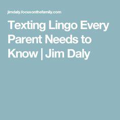 Texting Lingo Every Parent Needs to Know   Jim Daly