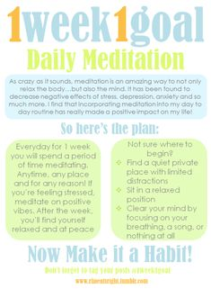 1 Week 1 Goal: Daily Meditation I have found that a short meditation and yoga
