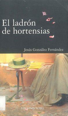 Oviedo: EL LADRÓN DE HORTENSIAS, de Jesús González Fernández. Búscalo en http://absys.asturias.es/cgi-abnet_Bast/abnetop?ACC=DOSEARCH&xsqf01=ladron+hortensias+jesus