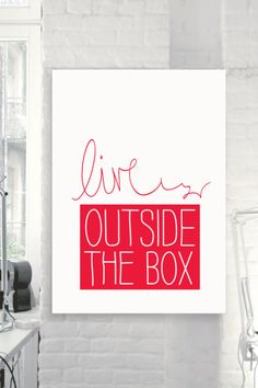 Live Outside the Box print by TheMotivatedType Motivational Quotes, Wall Art Ideas, Typography Print, Retro Wall Art, Typographic Art Prints, Wall Art Decor, Posters for Sale, Inspirational Wall Art, Quote Posters, Ikea Wall Art https://www.etsy.com/shop/TheMotivatedType