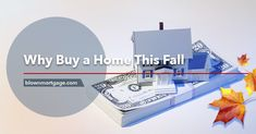 Why Buy a Home This Fall