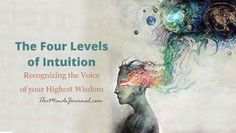 The Four Levels of Intuition - Recognizing the Voice of your Highest Wisdom - http://themindsjournal.com/the-four-levels-of-intuition/