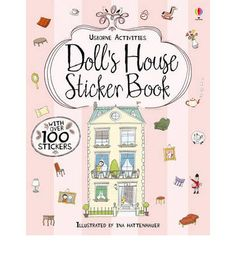 A sticker book that takes readers from room to room through a charming doll's house.