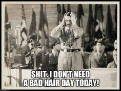 Hitler bad hair day