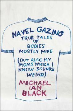 Navel Gazing by Michael Ian Black
