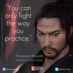 Samurai's Quotes by Shihan Essence / Your Daily Source of Martial Inspiration. War Quotes, Warrior Quotes, Life Quotes, Famous Quotes, Samurai Quotes, Karate Quotes, Mma, Martial Arts Quotes, Miyamoto Musashi
