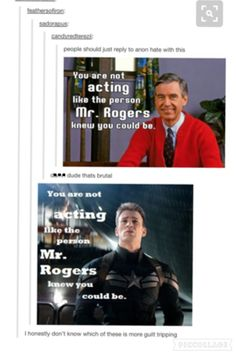 i dont know who the first mr rogers is so imma have to go with cap