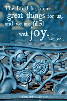 God has done great things for us and we are filled with joy.  Psalm 126:3 :: Inspirational Scripture Photo