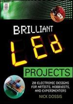 Brilliant LED Projects: 20 Electronic Designs for Artists, Hobbyists, and Experimenters free ebook download