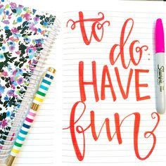 To Do: Have Fun! Planner and notebook by bloom daily planners! #bloomgirl #plantobloom #handlettering #handletter #handwriting #handwrite #writing #calligraphy #inspirationalquote #quote #motivation #inspiration #bloomgirlquotes