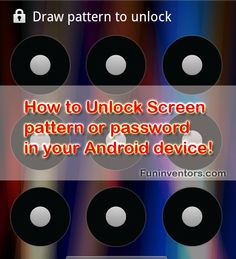Top 3 Methods To Hack or Unlock Any Android Pattern Lock