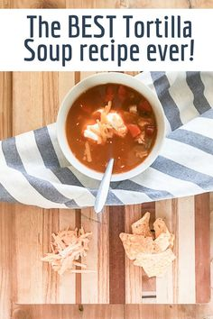 This tortilla soup recipe is so easy to make and will please crowd!  Its even better the next day and you probably have everything in your house to make it! Steak Recipes, Veggie Recipes, Soup Recipes, Whole Food Recipes, Keto Recipes, Chicken Recipes, Cooking Recipes, Best Tortilla Soup Recipe, Chicken Tortilla Soup