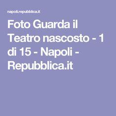 Foto Guarda il Teatro nascosto - 1 di 15 - Napoli - Repubblica.it