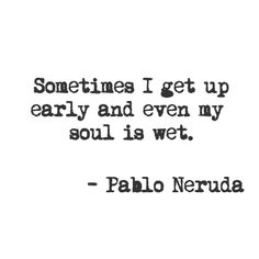 pablo neruda quotes | year ago with 3 notes pablo neruda poetry quotes neruda