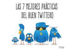 LAS 7 MEJORES PRÁCTICAS DEL BUEN TWITERO: El buen twitero se reconoce. ¿Qué es aquello que lo diferencia de los demás? ¿Cuáles son las mejores prácticas en Twitter?
