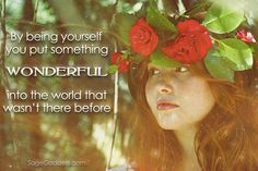 Add your wonderful self into the world.