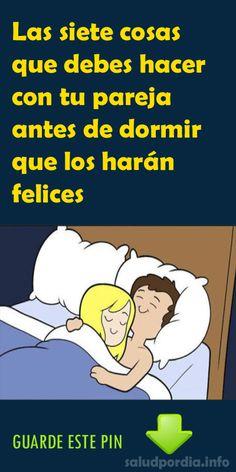 Las siete cosas que debes hacer con tu pareja antes de dormir que los harán felices. #pareja #dormir  #felices