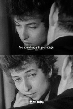 Bob Dylan, I'm not angry . Like A Rolling Stone, Rolling Stones, R D Laing, Bd Cool, Visions Of Johanna, Travelling Wilburys, Joan Baez, Idole, Janis Joplin