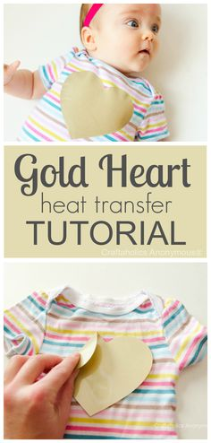 Awesome Heat Transfer tutorial with tips & tricks! http://www.craftaholicsanonymous.net/gold-heart-onesie-tutorial