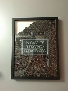 Coffee bean - In Case of Emergency Break Glass                                                                                                                                                                                 More