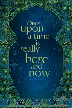 """""""Once Upon a Time is Really Here and Now"""""""