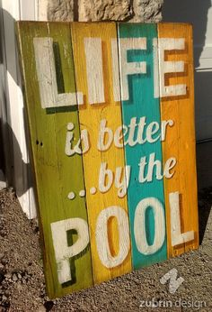 """Hand made sign. """"Life is better by the pool"""". Rustic, distressed, recycled wood. Zubrin Design."""