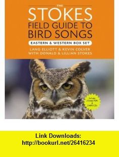 Stokes Field Guide to Bird Songs Eastern and Western Box Set (9781607887638) Donald Stokes, Lillian Stokes, Lang Elliot, Kevin Colver , ISBN-10: 1607887630  , ISBN-13: 978-1607887638 ,  , tutorials , pdf , ebook , torrent , downloads , rapidshare , filesonic , hotfile , megaupload , fileserve