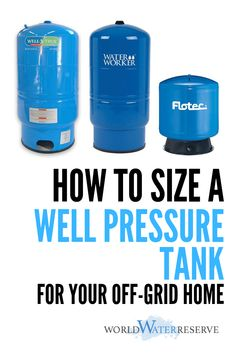 The 5 Best Well Pressure Tanks and How to Size Them Well Water System, Water Systems, Well Water Pressure Tank, Well Tank, Water Well Drilling, Plumbing Installation, World Water, Water Resources, Tank Design