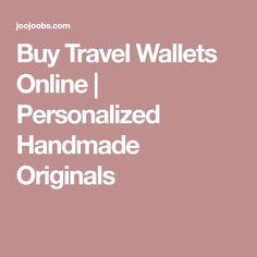Buy Travel Wallets Online | Personalized Handmade Originals