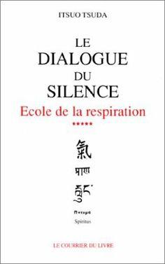 Le dialogue du silence - École de la respiration, tome 5 - Itsuo Tsuda - Amazon.fr - Livres