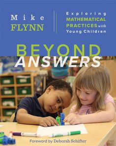 """Read """"Beyond Answers Exploring Mathematical Practices with Young Children"""" by Mike Flynn available from Rakuten Kobo. The Standards for Mathematical Practice are written in clear, concise language. Even so, to interpret them and visualize. Standards For Mathematical Practice, Mathematical Practices, Mathematics, New Books, Books To Read, Early Years Teacher, Math Coach, Teacher Books, Book Study"""
