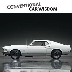Let's put Conventional Car Wisdom on Trial. Many of us grow up acquiring car knowledge from multiple sources of varying authority. Your dad. Your uncle Jim. A local radio host. Your mom. Facebook. …