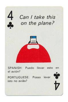 Alexander Girard Playing card for Branniff Airlines. Circa 1968.  Girard designed many collateral materials for Braniff in the 1960s, including this set of playing cards. Each card features a Girard illustration and English phrase, with Spanish and Portuguese translations for the Jet Set crowd.
