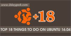 2daygeek.com Linux Tips, Tricks & News Today ! – Through on this article you will get idea about Top Important Tweaks To Do After Installing Ubuntu 16.04 LTS (Xenial Xerus).